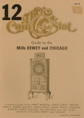 Coin Slot #12. Guide to the Mills Dewey and Chicago