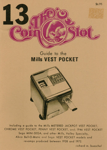 Coin Slot #13. Guide to the Mills Vest Pocket