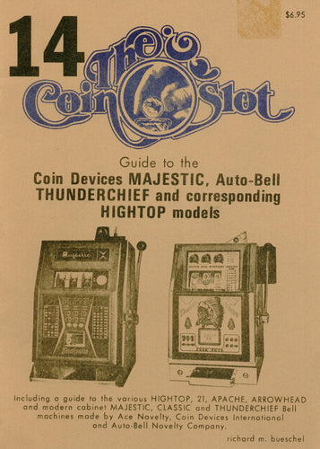 Coin Slot #14. Guide to the Coin Devices Majestic, Auto-Bell Thunderchief and corresponding Hightop models