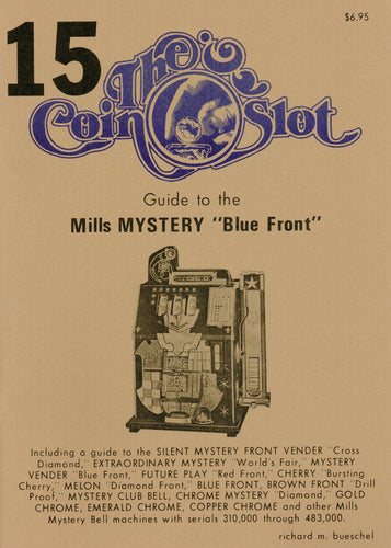 Coin Slot #15. Guide to the Mills Mystery