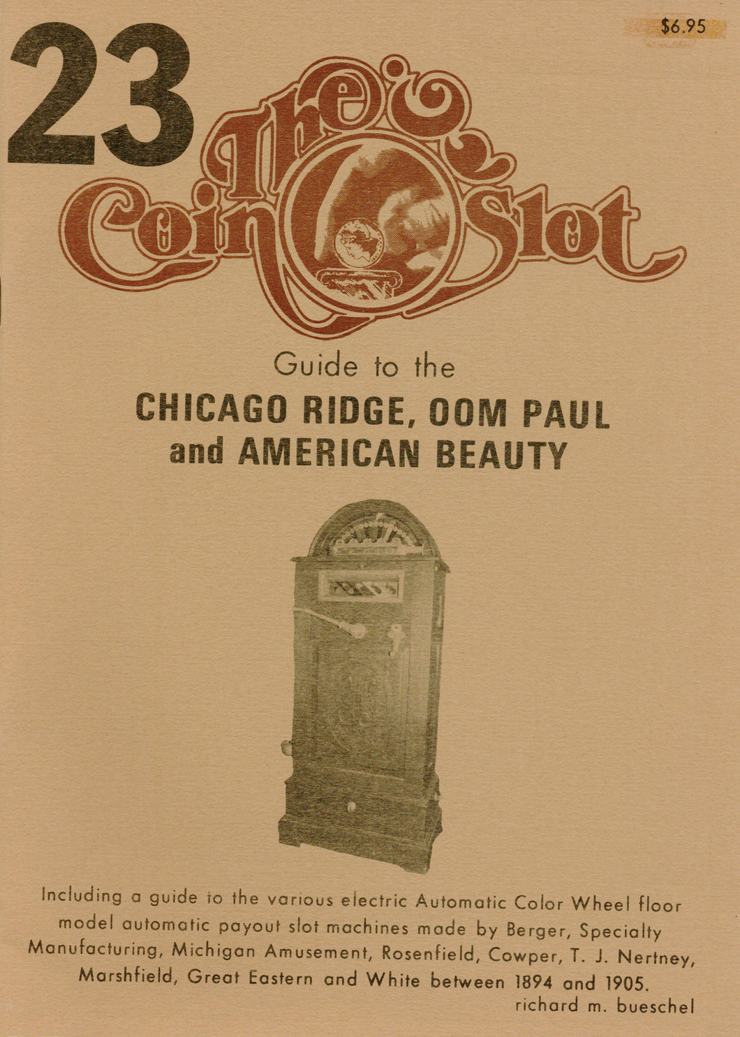 Coin Slot #23. Guide to the Chicago Ridge, Oom Paul and American Beauty