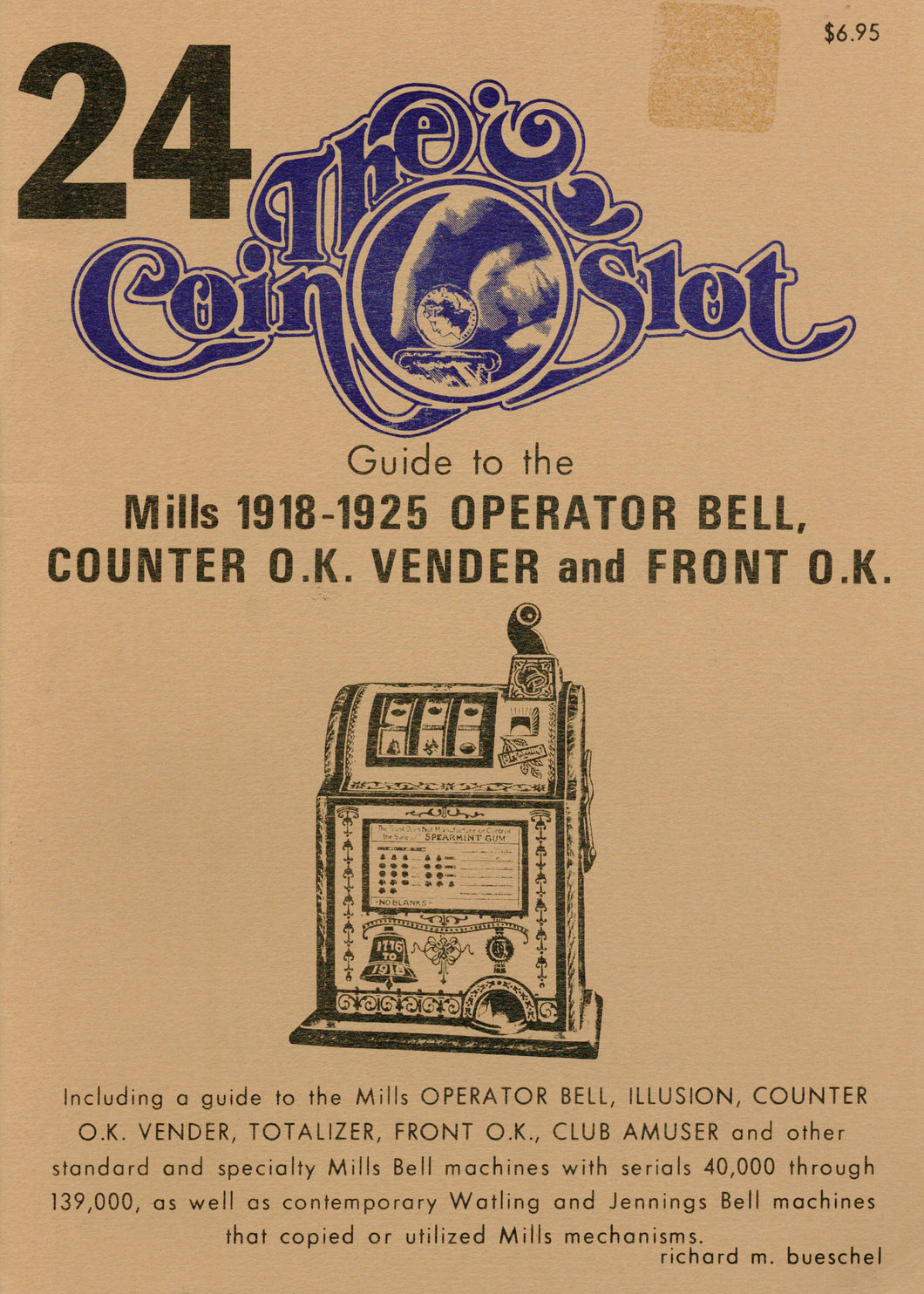Coin Slot #24. Guide to the Mills 1918-1925 Operator Bell, Counter O.K. Vendor and Front O.K.