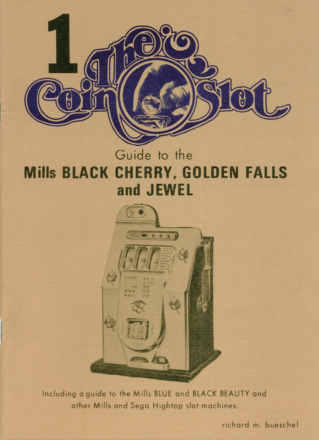 Coin Slot # 1. Guide to the Mills Black Cherry, Golden Falls and Jewel (OOP)