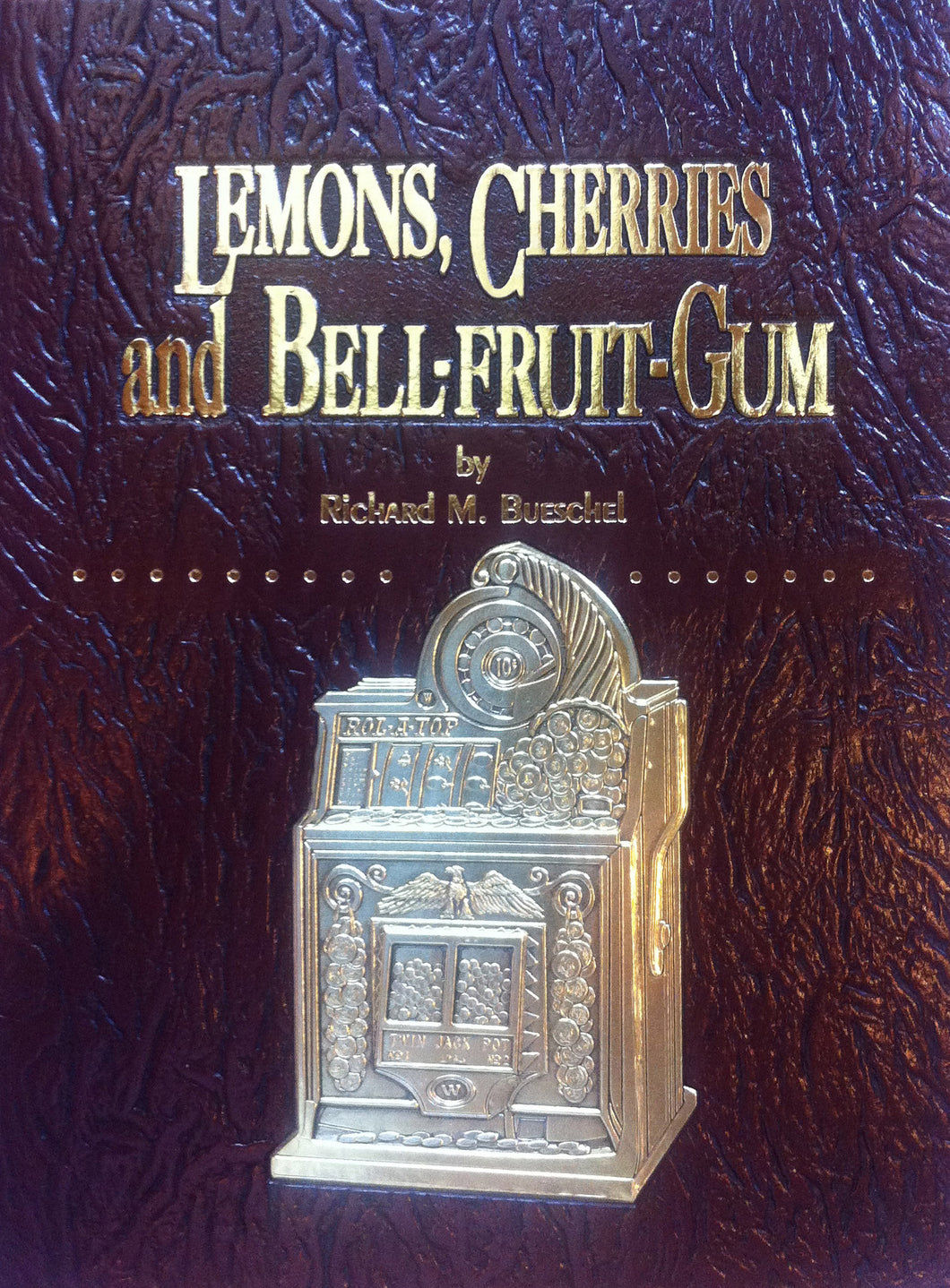 Lemons, Cherries and Bell-Fruit-Gum Deluxe Embossed Edition