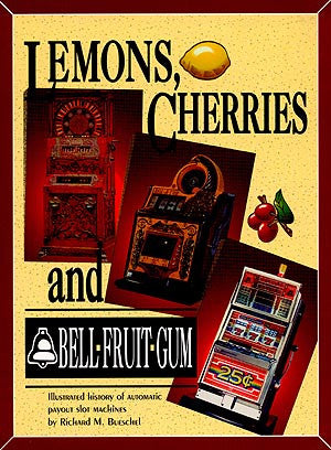Lemons, Cherries and Bell-Fruit-Gum