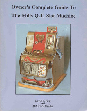 Owner's Complete Guide to the Mills Q.T. Slot Machine