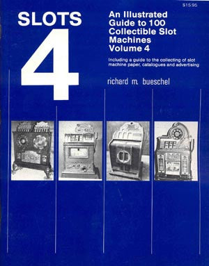 Slots 4: Illustrated Price Guide to 100 Most Collectible Slot Machines, Volume 4