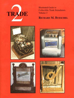 Trade 2: Illustrated Historical Guide to Collectable Trade Stimulators, Volume 2, Revised Edition