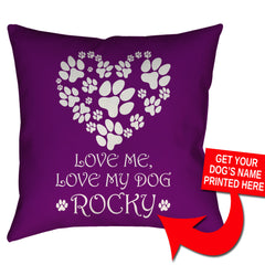 "Custom Love Me Love My Dog [Dog's Name Here] Pillow - 18"" X 18"" - Zaprem"