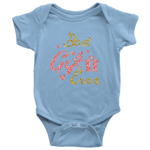 Best Gift Ever Baby Apparel