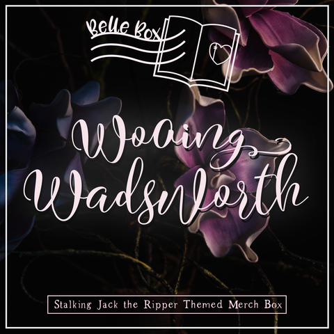 August's Belle Box theme - Wooing Wadsworth
