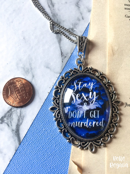 Blue Galaxy - Stay Sexy and Don't Get Murdered Necklace
