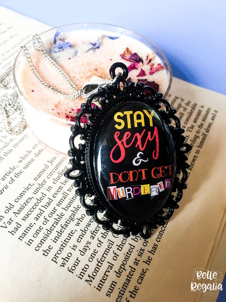 Black Stay Sexy & Don't Get Murdered Necklace
