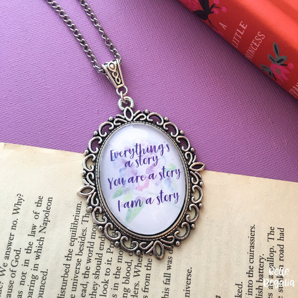 Everything's A Story - A Little Princess quote necklace