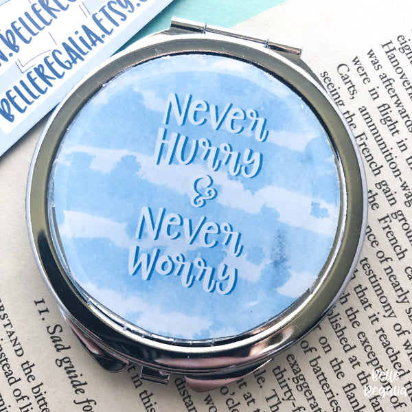 (Imperfect) Never hurry, never worry compact mirror