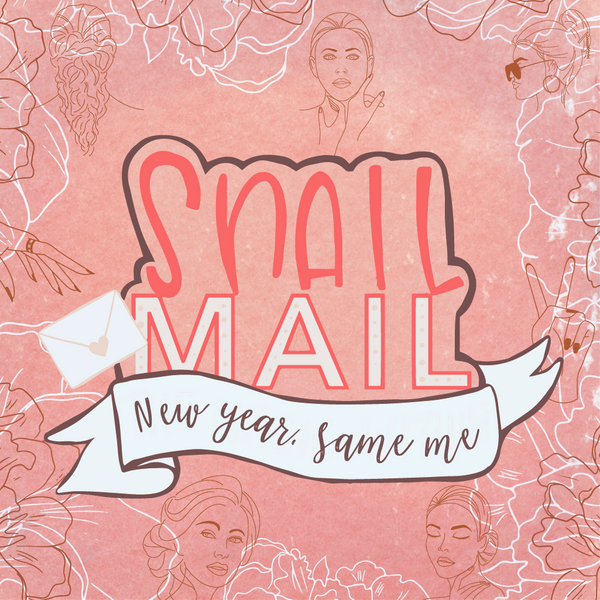 Snail Mail - New Year, Same Me