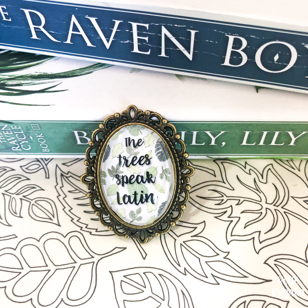 The Trees Speak Latin pin ~ Raven Boys