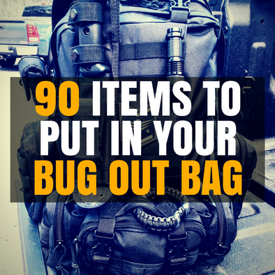 Top 90 Items You Need in Your Bug Out Bag