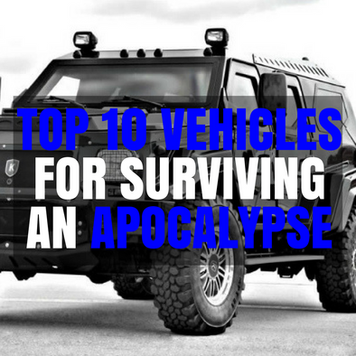 Top 10 Vehicles For Surviving an Apocalypse