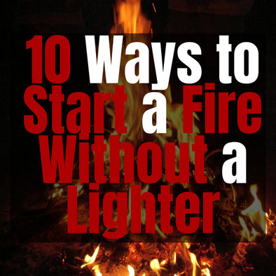10 Ways to Start a Fire Without a Lighter