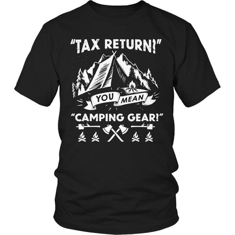 Limited Edition - Tax Return- Camping-Outdoor King