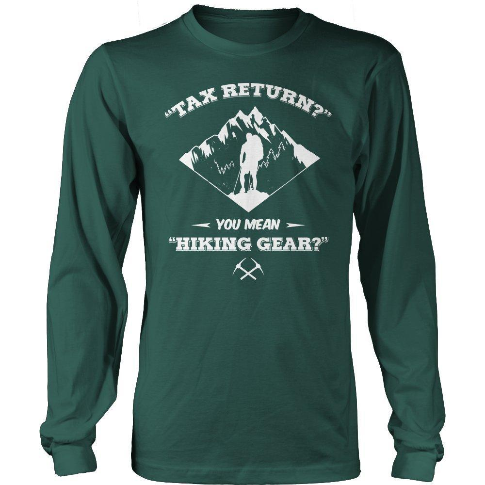 Limited Edition - Tax Return- Hiking-Outdoor King