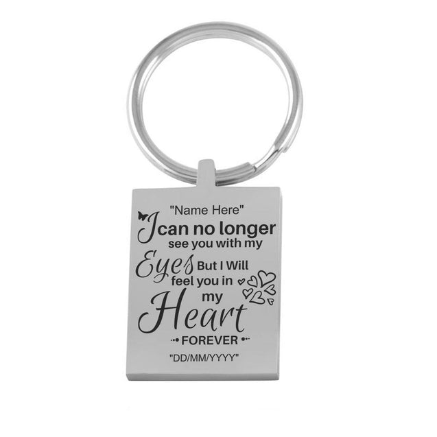I can no longer see you - Memorial Keychain