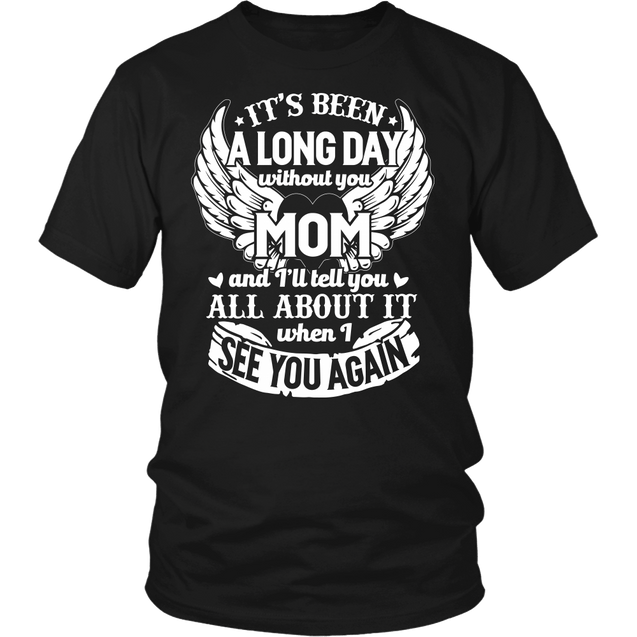 Apparel - A Long Day Without You Mom