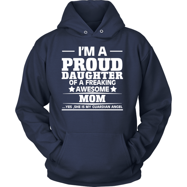 Apparel - I'M Proud Daughter Of A Freaking Awesome Mom