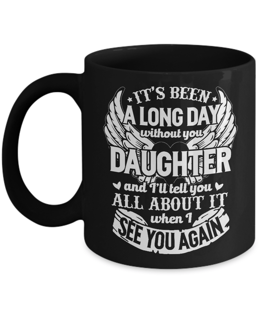 Coffee Mug - A Long Day Without You Daughter Coffee Mug