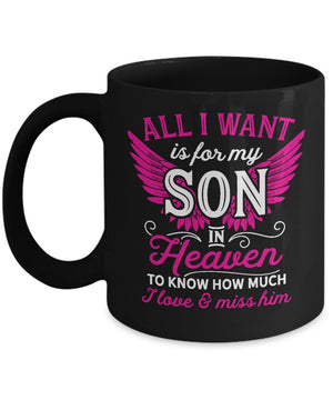 Coffee Mug - All I Want Is For My Son In Heaven