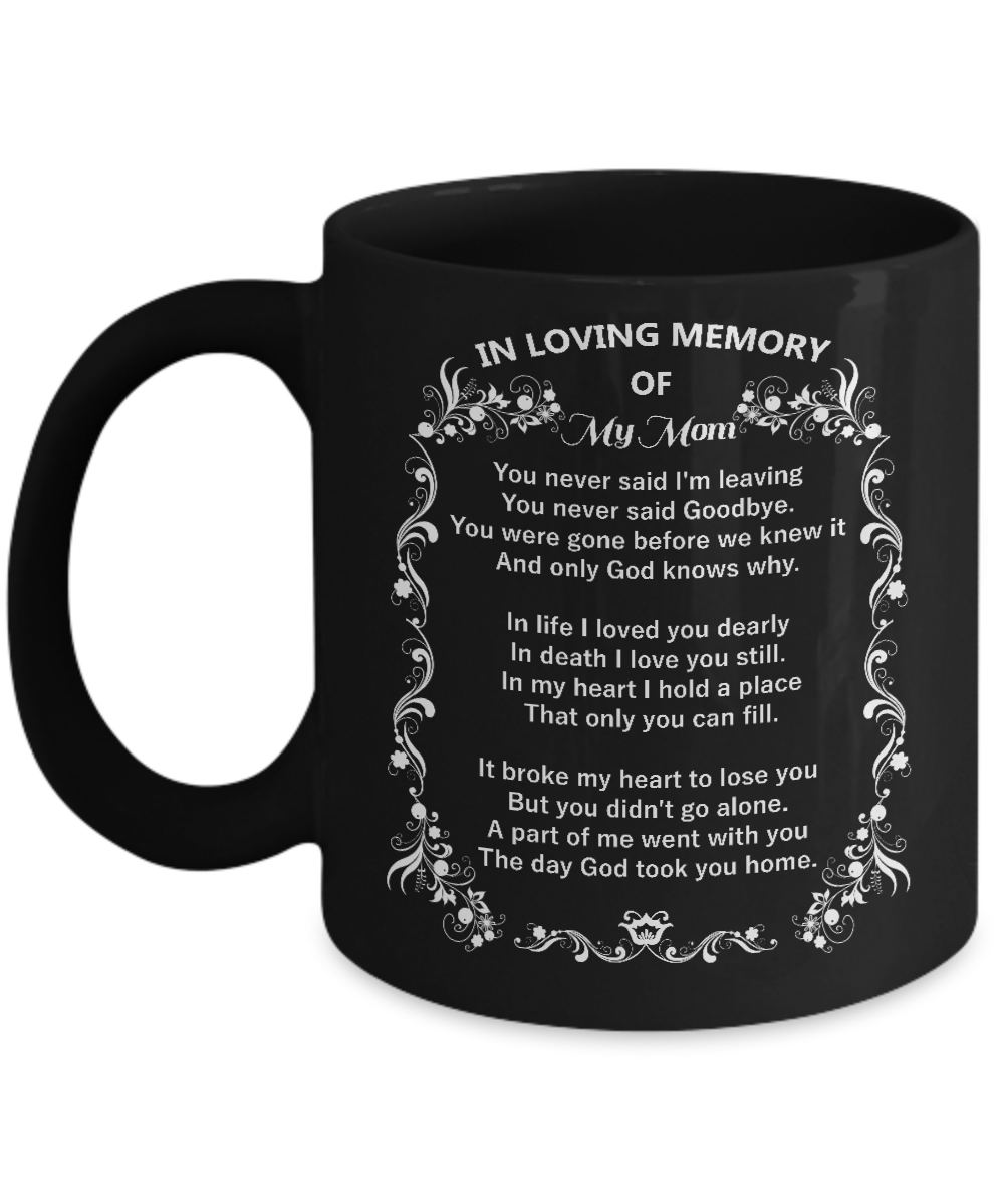 Coffee Mug - In Loving Memory Of My Mom Coffee Mug
