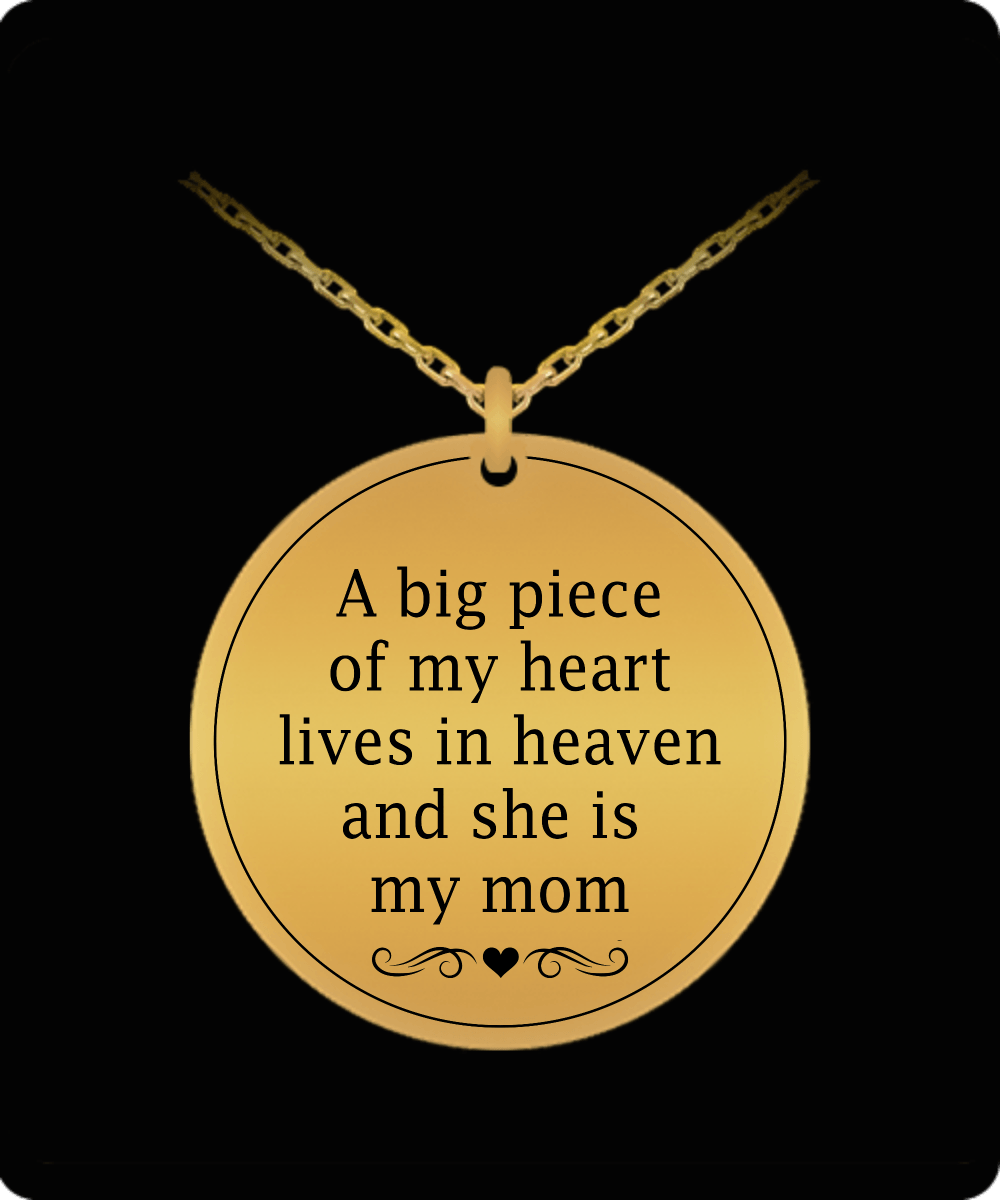 A big piece of my heart my mom