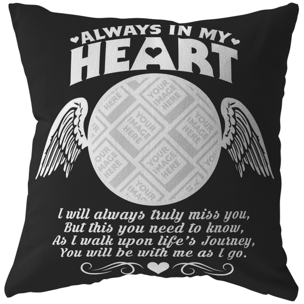 Photo Tribute Pillows - Always in my heart