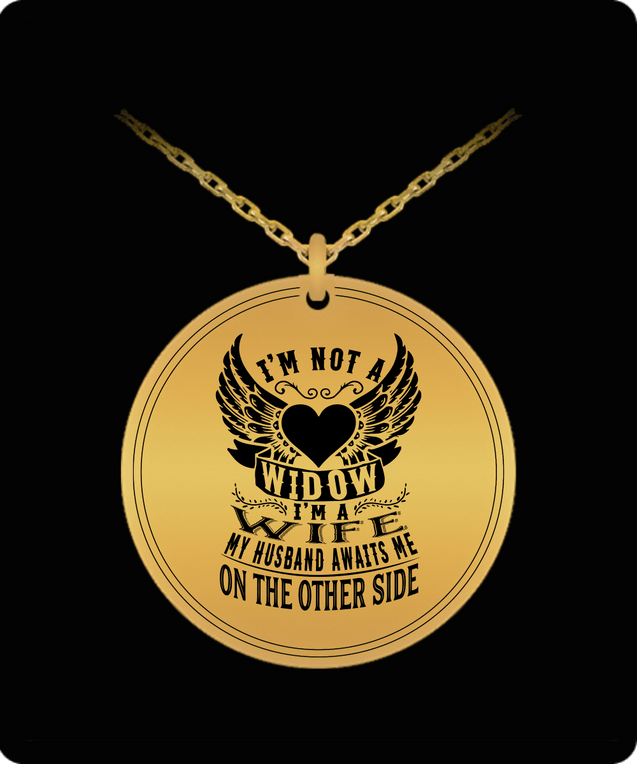 Laser Engraved Necklace - I'm Not A Widow Engraved Necklace