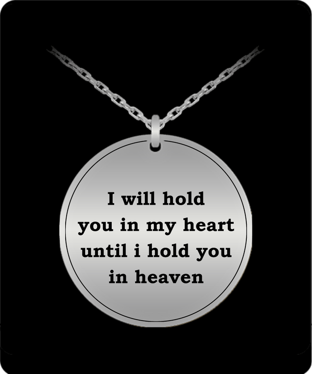 Laser Engraved Necklace - I Will Hold You In My Heart