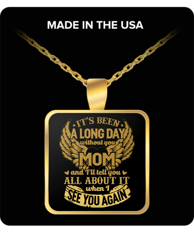 Necklace - A Long Day Without You Mom