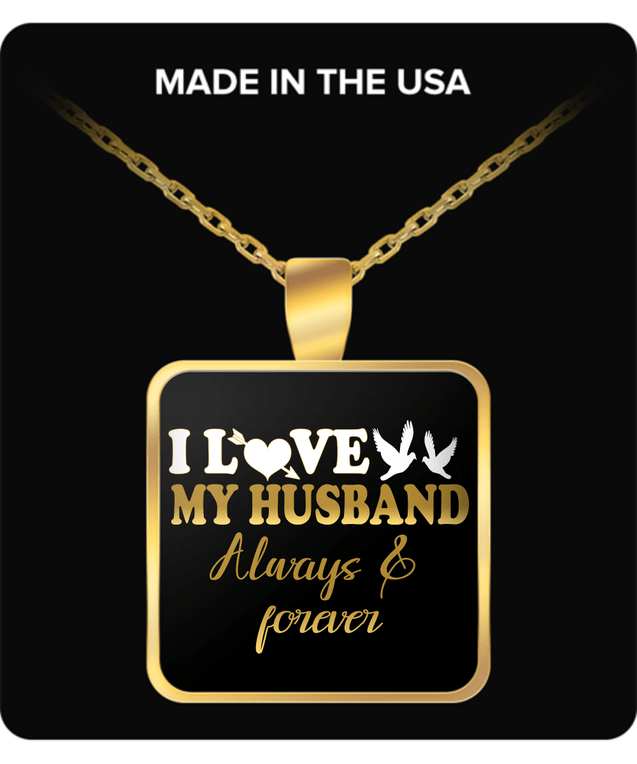 Necklace - I Love My Husband Always & Forever