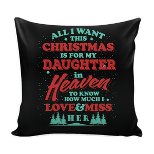 Pillows - All I Want This Christmas Is For My Daughter Pillow Cover
