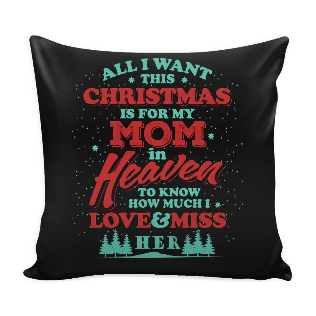 pillows all i want this christmas is for my mom pillow cover - What Should I Buy My Mom For Christmas