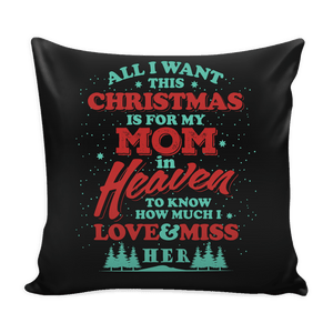 Pillows - All I Want This Christmas Is For My Mom Pillow Cover