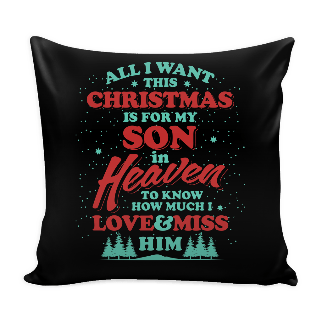 Pillows - All I Want This Christmas Is For My Son Pillow Cover