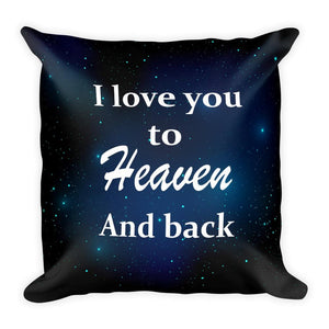Pillows - I Love You To Heaven And Back Pillow