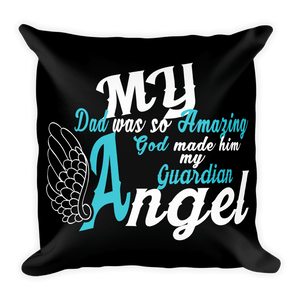 Pillows - My Dad Is My Guardian Angel Pillow