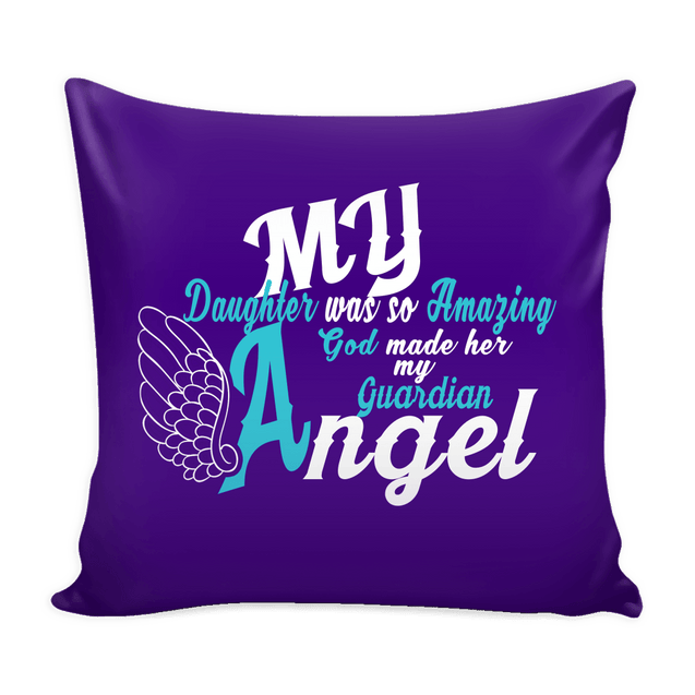 Pillows - My Daughter Is My Guardian Angel Pillow Cover
