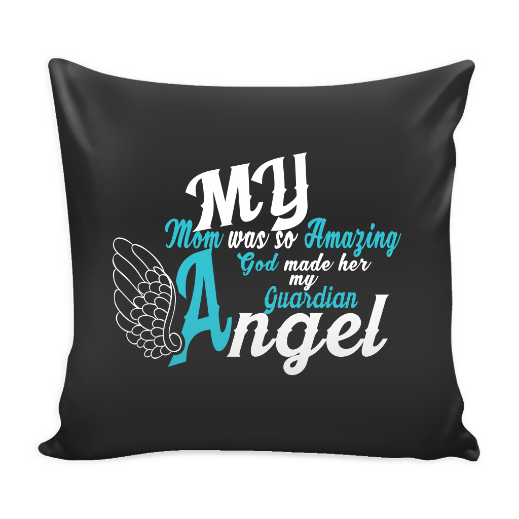 Pillows - My Mom Is My Guardian Angel Pillow Cover