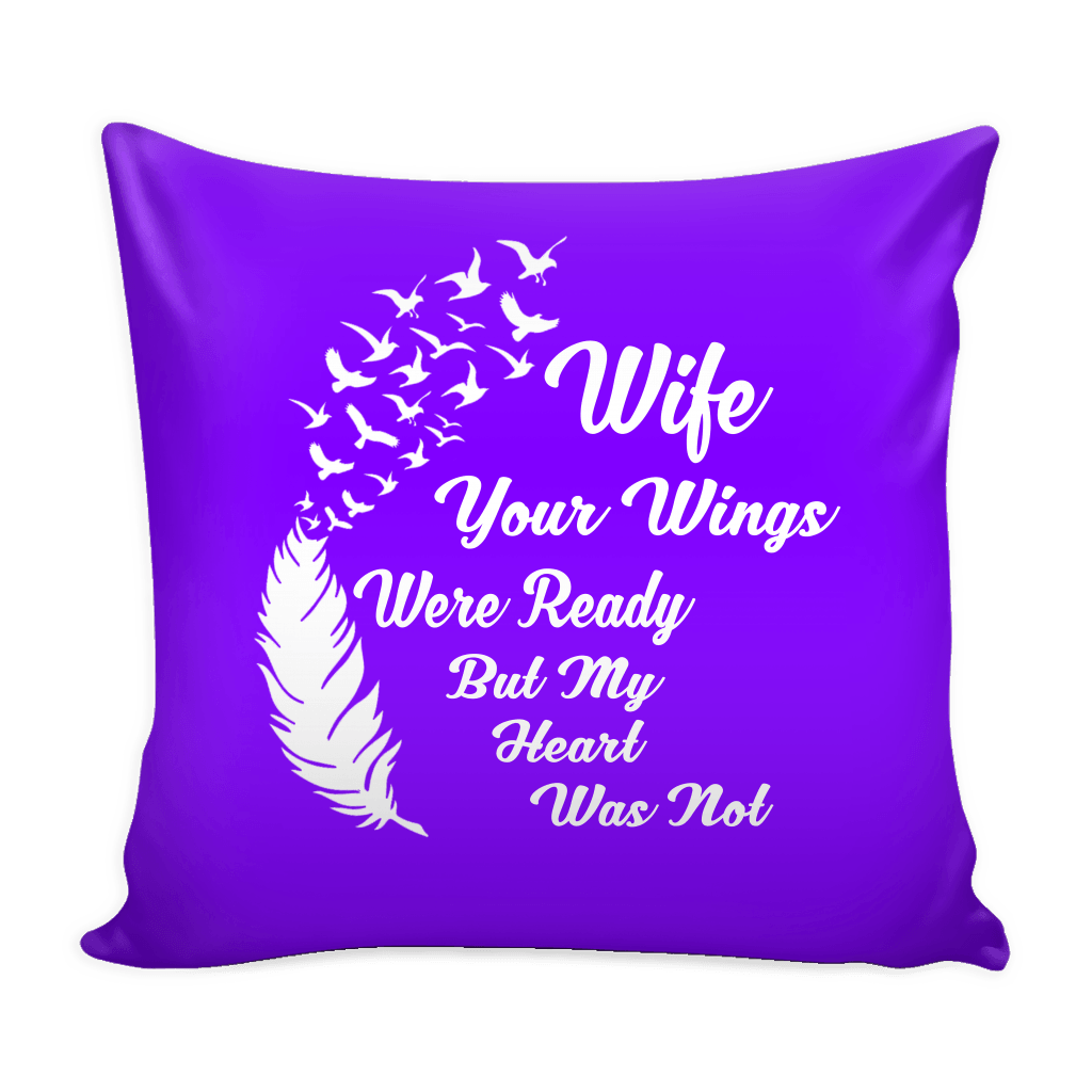 Pillows - Wife Your Wings Were Ready Pillow Cover