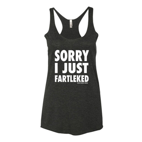 "Women's ""Sorry I Just Fartleked"" tank top"