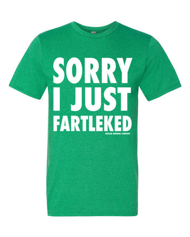 """Sorry I Just Fartleked"" shirt"