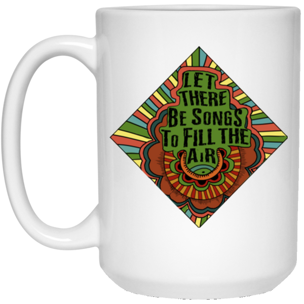 Let There Be Songs 15 oz. White Mug